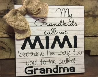 Gift for Grandma, My Grandkids call me MIMI because I'm way too cool to be called Grandma, Christmas Gift, Personalized Gift, 10x10