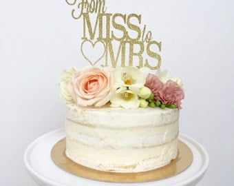 From Miss To Mrs Cake Topper - Bridal Shower Cake Topper- Bride To Be- Glitter Cake Topper - She Said Yes - Bachelorette Cake Topper