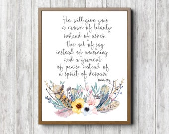 Beauty For Ashes Scripture Print - Isaiah 61 :3 Bible Verse Wall Art - Watercolor Flowers Bouquet Poster - Christian Art - 11 x 14 - 5 x 7