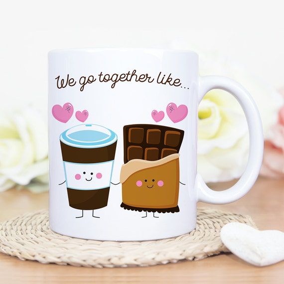 Coffee Mug We Go Together Like Coffee and Chocolate Mug - Best Friends Coffee Mug
