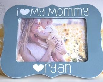 Gift for Mom New Mother Gift I Love Mommy Personalized Mom Gift Personalized Mom Picture Frame 4x6