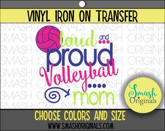 Loud and Proud Volleyball Mom Vinyl Iron Transfer, Volleyball Iron on Decal for Shirt