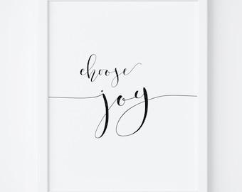 Choose Joy Print. Printable Art. Quote Print. Wall Art Print. Home Decor. Choose Joy Poster. Typography Print. Calligraphy Print. Wall Art.