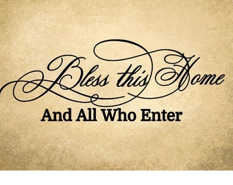 Bless This Home And All Who Enter Quote Vinyl Decal