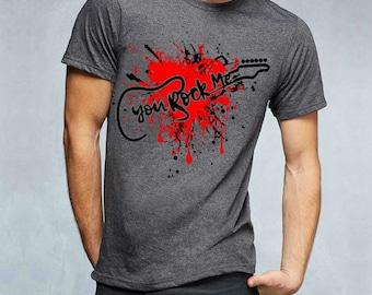You Rock Me Shirt ,Guitar Shirt , Birthday Shirt Gift , Men Shirt , Hubby Shirt , Fathers Day Shirt