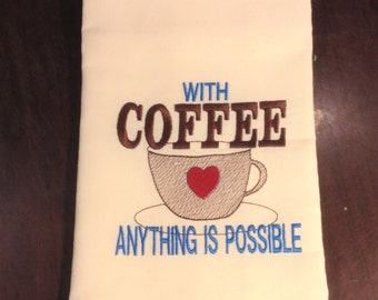 With Coffee Anything is Possible Towel