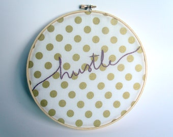 Gold Dot 'Hustle' Embroidery Hoop