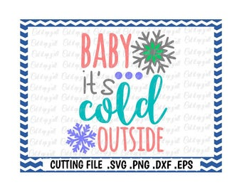 Winter Svg, Baby it's cold outside Svg ,Snowflake Svg-Png-Dxf-Eps- Files For Silhouette Cameo/ Cricut, Svg Download.