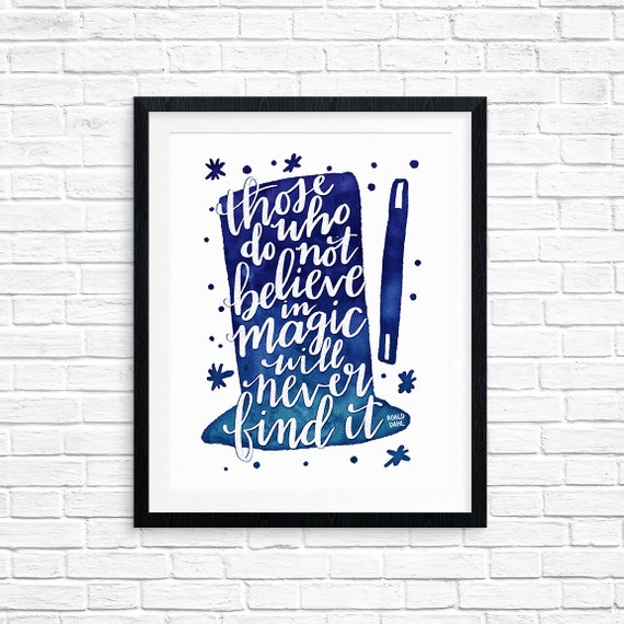 Printable Art, Those Who Don't Believe in Magic Will Never Find It, Roald Dahl, Inspirational Quote, Hand Lettered, Digital Download Print