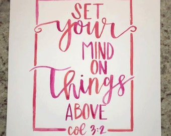 Set Your Mind On Things Above 8 x 10