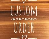 Custom Order for Katie P.