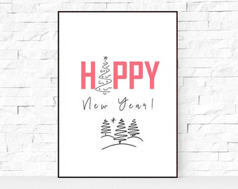SALE - 50% Happy New Year Printable, NYE printables, New Year's instant download, 8x10 - 24x36.
