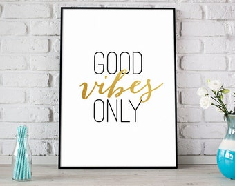 Good Vibes Only Gold Print, Printable Art, Digital Print, Instant Download, Modern Home Decor, Positive Vibes Only Print, Gold Art - (D083)