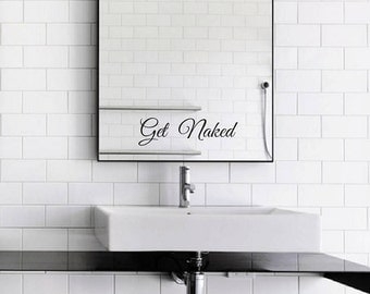 Get Naked Mirror Decal / Get Naked Mirror Sticker / Get Naked Wall Vinyl Decal Art Good Gift Idea