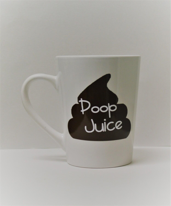 Poop Juice Coffee Mug Poop Coffee Mug Funny Coffee Mug