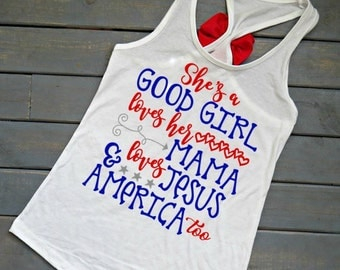 She's A Good Girl Loves Her Mama Loves Jesus And America Too, Tom Petty, Fourth Of July Tank, Women's July 4th Tank, Bow Back Tank