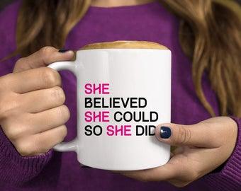 She Believed She Could So She Did, She Believed She Could So She Did Mug, Graduation Gift, Coffee Mug