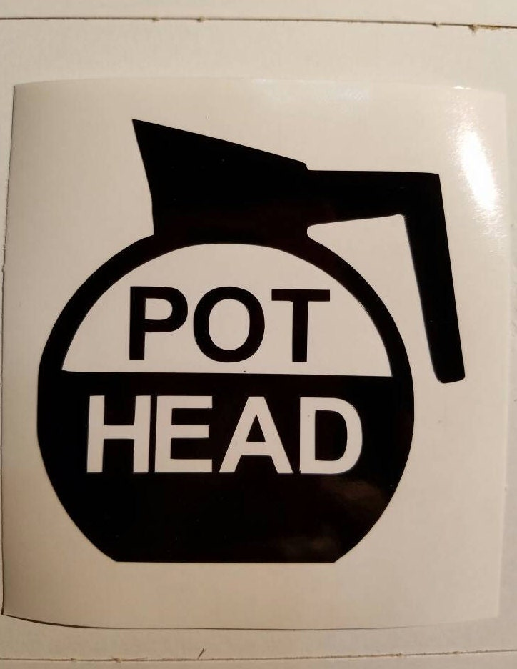 Pot Head Coffee Pot Decal Perm Vinyl For Yeti Rtic Cups