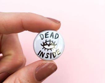 Dead Inside - 25 mm Badge - Pinback Button - Pale Blue - Creepy