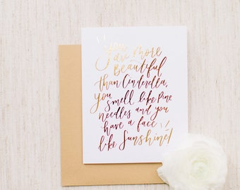 Bridesmaids Movie Inspired Card - You're as Beautiful as Cinderella - Foil Card