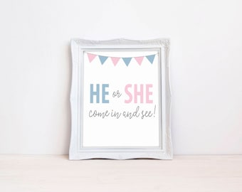 "He Or She Come In And See 8""x10"" Printable Sign 