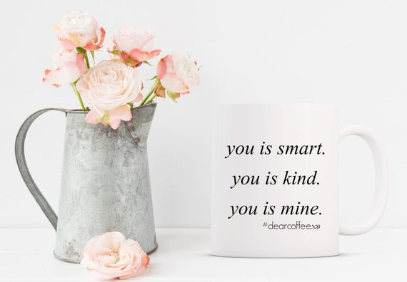 You Is Smart Mug The Help Movie Quotes BoyFriend Gift