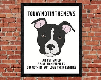 Today NOT In The News Pit Bull Printable ** Instant Download **