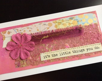 Handmade Art Card - It's the Little Things You Do.