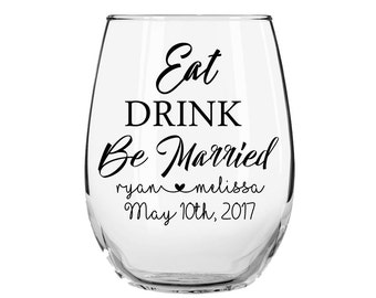 Eat drink and be married, Just married, Personalized wedding glasses, wedding glasses, Wedding glass decals, Wedding favors wine, wine glass