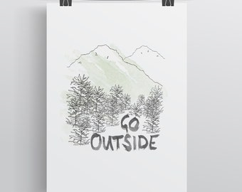 Go Outside Hand Illustrated Wall Art Print. Outdoors, Adventures, Inspiration, Gift for him or her.