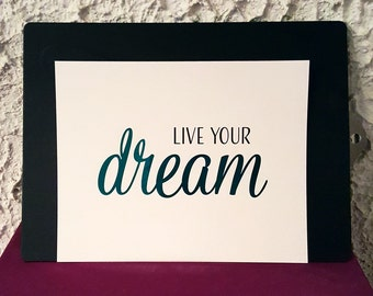 "Real foil | Print | Wall Art | Inspirational Quote | Dream | ""Live your dream"""