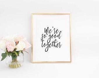 Anniversary Decor,Wedding Gift,Wedding Decor,Love Quote,Engagement Decor,Gift For Her,Gift For Boyfriend,Women Gift,Love Sign,We're so good