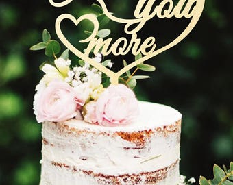 Wedding Cake Topper Love You More Wooden Cake Topper Custom Cake Topper Love Cake Topper Personalized Cake Topper Golden Cake Topper