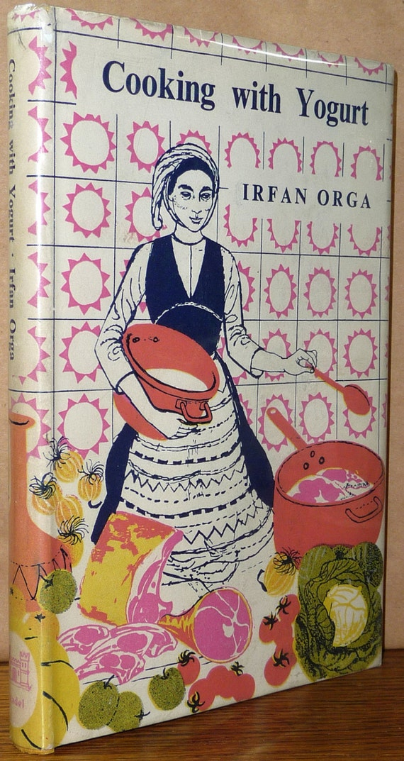 Cooking with Yogurt 1956 Irfan Orga Cookbook Recipes Cook Book 1st Ed HC DJ Cook Book