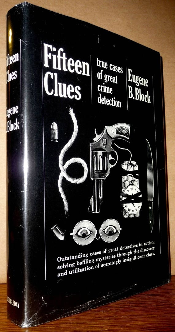 Fifteen Clues: True Cases of Great Crime Detection 1965 by Eugene B. Block 1st Edition Hardcover HC w/ Dust Jacket DJ