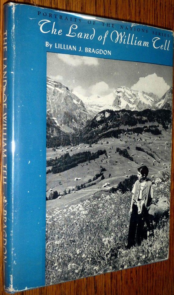 Land of William Tell (Portraits of the Nations Series) 1938 Lillian Bragdon - Switzerland History Photography Hardcover w/ Dust Jacket DJ
