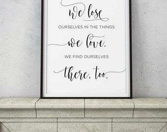 We Lose Ourselves in the Things We Love Quote - Enlighten Evolved Yoga Saying - Adventure Find Yourself - INSTANT DOWNLOAD printable art