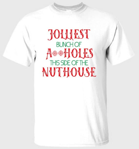 Jolliest Bunch.. this side of the nuthouse shirt funny