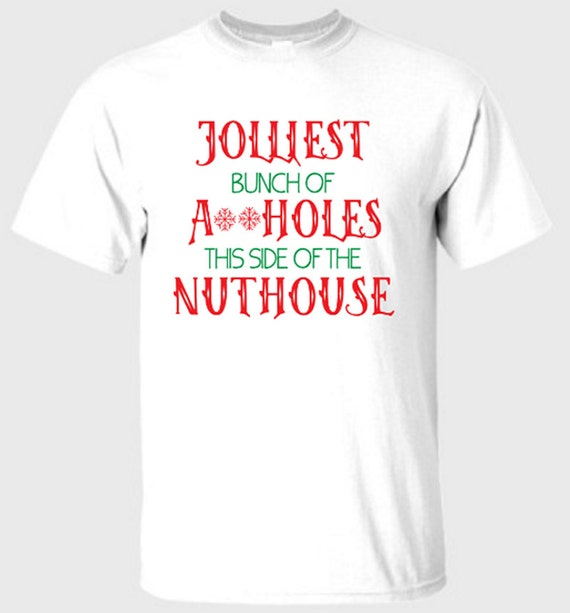 Christmas Vacation Quotes Jolliest Bunch Of: Jolliest Bunch.. This Side Of The Nuthouse Shirt Funny