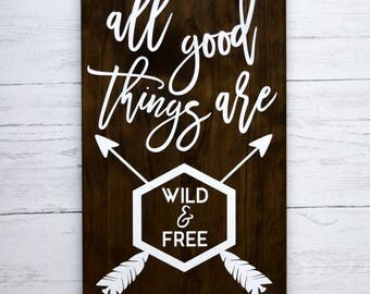 All Good Things Are Wild & Free Sign | Nursery Wall Decor