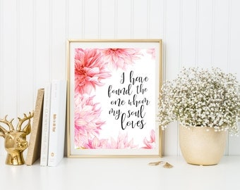 I Have Found the One Whom my Soul Loves Print-Wedding Print-Nursery Print-Floral Print-Inspirational Print-Instant Download-Wall Art Decor