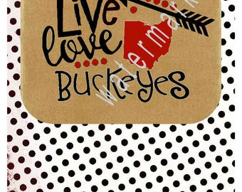 OHIO SVG - Ohio State Buckeyes shirt - Ohio state SVG -silhouette cameo cricut  - Buckeyes svg Ohio state outline Live love Buckeyes
