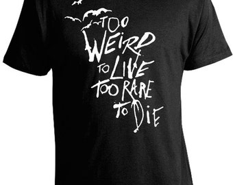 Too Weird to Live Too Rare to Die T-Shirt - Hunter S. Thompson Tees