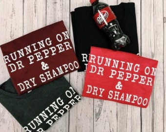 Running on Dr. Pepper and Dry Shampoo Softstyle Tee