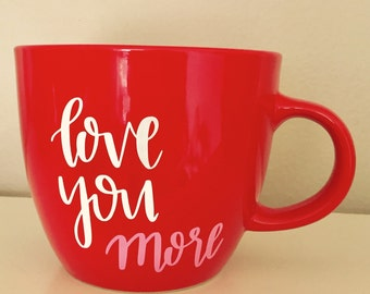 Love You More Mug - pink
