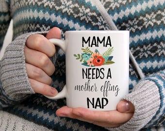 Funny Mug, Mama Needs A Nap, Wife Mug, Fox Mug, Unique Mom Gift, New Mom Mug, Mama Needs a Mother Effing Nap, New Mother Gift Ideas