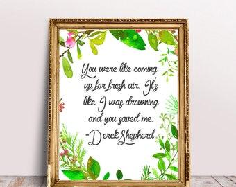 Derek Shepherd quote / Greys anatomy quote / You were like coming up for air / Derek Shepherd / Meredith Grey / Greys ABC / digital print