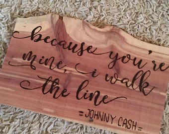 I Walk The Line Johnny Cash Woodburn Sign