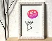 "F*** Yeah! - Miniprint - handprinted - 10x15cm/A6/4x6"" // Original Mini Print, Card, Art"