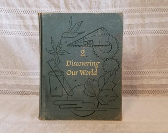 Discovering Our World volume 2, Basic Studies in Science, 1947, Vintage Science Textbook